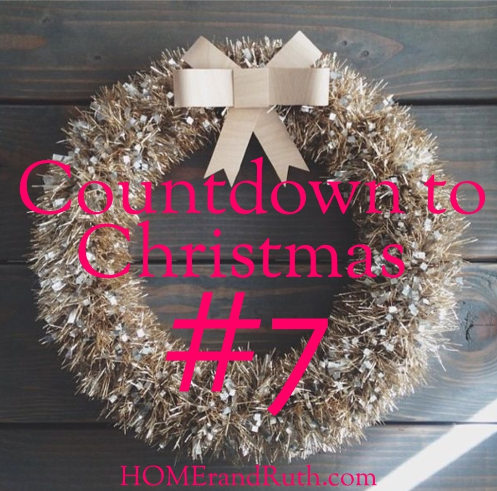 25 Days of Christmas Countdown #7 on HOMErandRuth.com